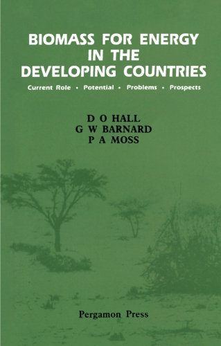 9780080286891: Biomass for Energy in the Developing Countries: Current Role, Potential, Problems, Prospects