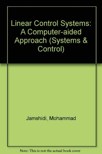Linear Control Systems : A Computer-Aided Approach: M. Malek-Zavarei; Mohammad