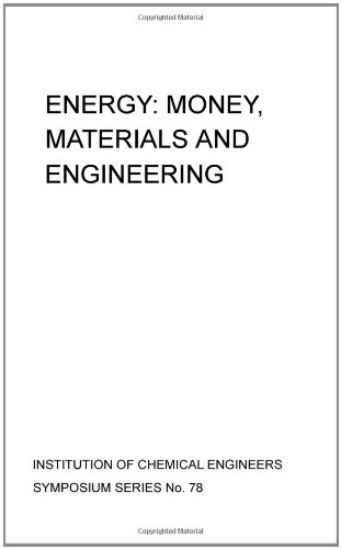 Energy: Money, materials and engineering (EFCE publication series): Institution of Chemical ...