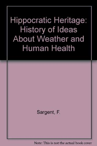 9780080287898: Hippocratic Heritage: A History of Ideas about Weather and Human Health