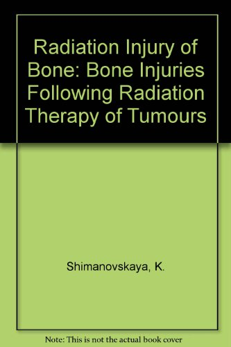 9780080288215: Radiation Injury of Bone: Bone Injuries Following Radiation Therapy of Tumors