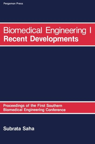 9780080288260: Biomedical Engineering: I Recent Developments: Proceedings of the First Southern Biomedical Engineering Conference