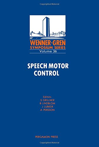 Speech Motor Control: Proceedings of an International Symposium on Speech Motor Control Held at the...