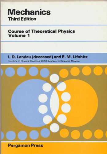 Theoretical Physics Vol. 1 : Mechanics: Landau, L. D.;