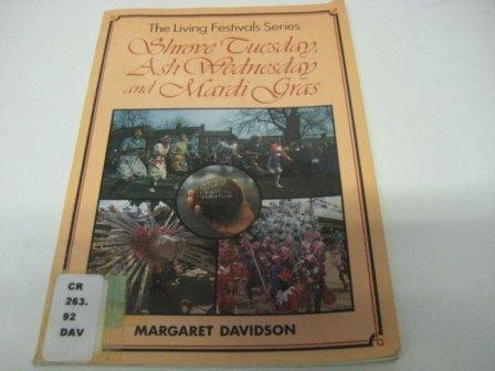 9780080292861: Shrove Tuesday, Ash Wednesday and Mardi Gras (Living Festivals)