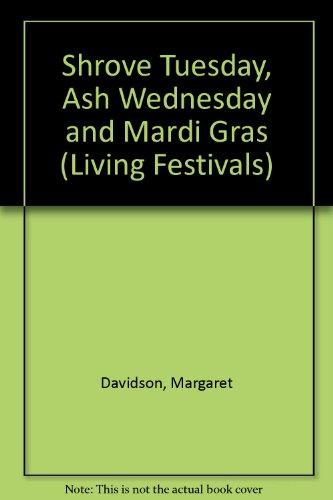 9780080292878: Shrove Tuesday, Ash Wednesday and Mardi Gras (Living Festivals)