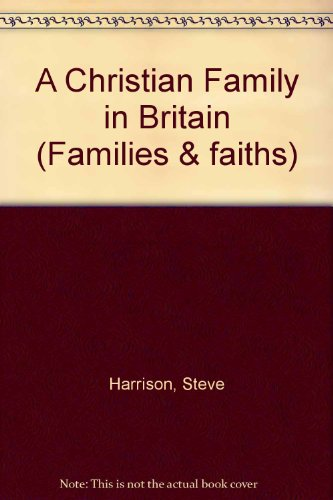 9780080292984: A Christian Family in Britain (Families & faiths)