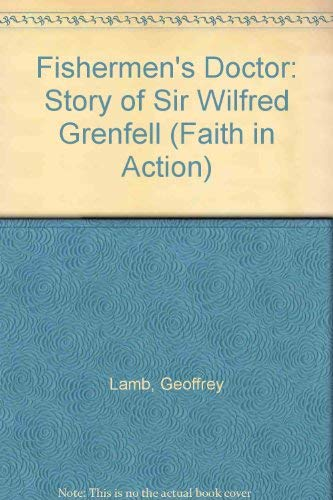 9780080293011: Fishermen's Doctor: Story of Sir Wilfred Grenfell (Faith in Action)