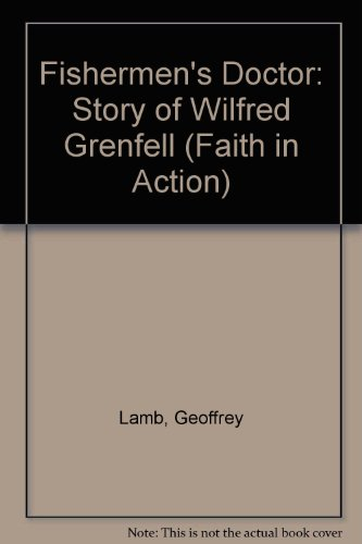 9780080293028: Fishermen's Doctor: Story of Wilfred Grenfell (Faith in Action)