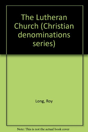 9780080293059: The Lutheran Church (Christian denominations series)