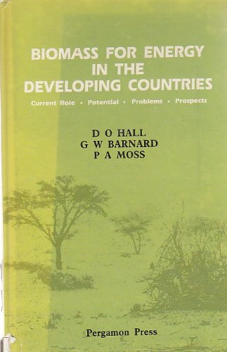 9780080293134: Biomass for Energy in the Developing Countries: Current Role, Potential, Problems, Prospects