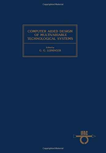 9780080293578: Computer Aided Design of Multivariable Technological Systems (I F a C Symposia Series)