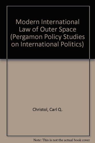 9780080293677: Modern International Law of Outer Space (Pergamon Policy Studies on International Politics)