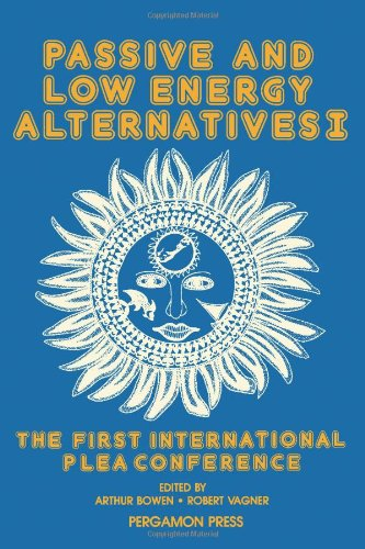 9780080294056: Passive and Low Energy Alternatives 1: The First International Plea Conference, Bermuda, September 13-15, 1982 (v. 1)
