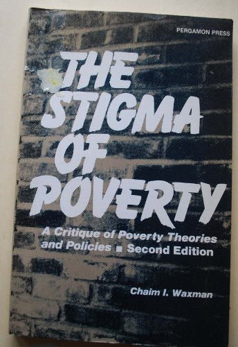 9780080294087: Stigma of Poverty: A Critique of Poverty Theories and Policies
