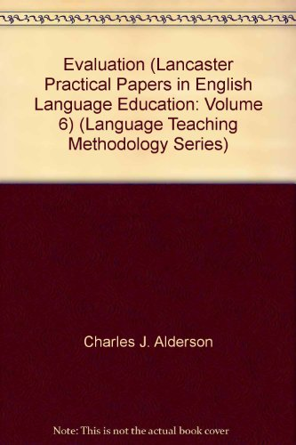 Evaluation (Lancaster Practical Papers in English Language: Charles J. Alderson