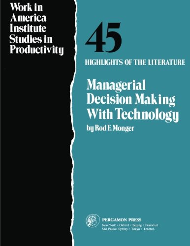 9780080295176: Managerial Decision Making with Technology: Highlights of the Literature (Work in America Institute studies in productivity)