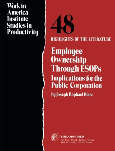 9780080295206: Employee Ownership Through ESOPS: Implications for the Public Corporation (Work in America Institute studies in productivity)