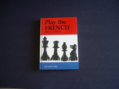 9780080297163: Play the French (Pergamon Chess Openings)