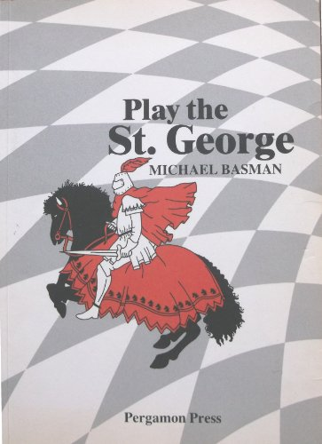 9780080297170: Play the St. George (Pergamon Chess Openings)