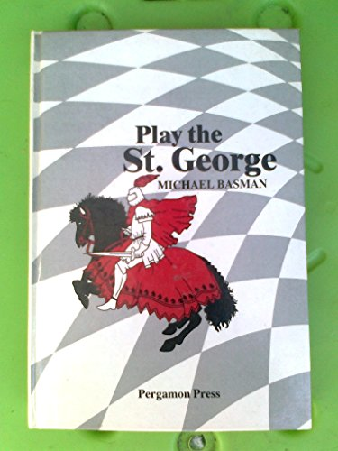 9780080297187: Play the St. George (Pergamon chess openings)