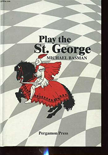 9780080297187: Play the Saint George (Pergamon chess openings)