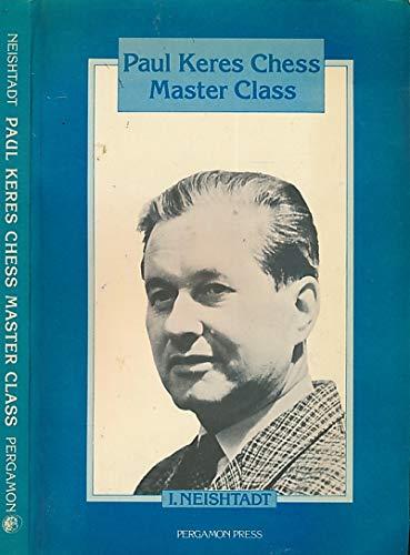 9780080297194: Paul Keres Chess Master Class