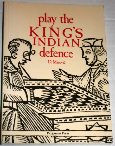 Play the King's Indian Defence (Pergamon Chess Series): Marovic, Drazen
