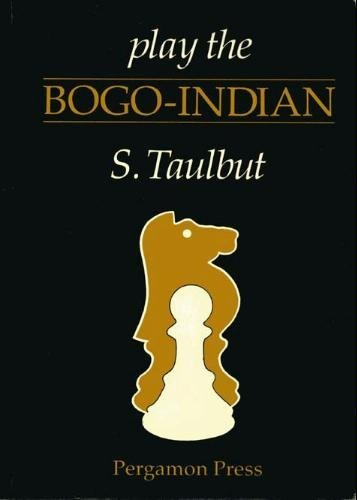 9780080297293: Play the Bogo-Indian (Pergamon Chess Openings)