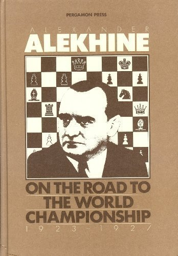 On the Road to the World Championship: Alexander Alekhine