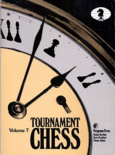 9780080297361: Tournament Chess (v. 7)