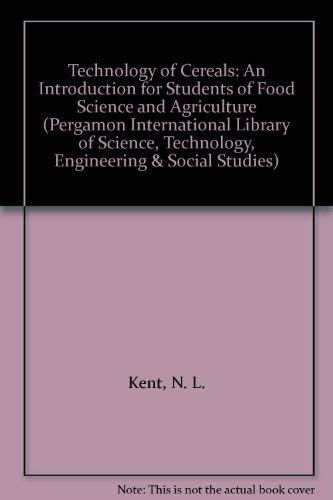 9780080298016: Technology of Cereals: An Introduction for Students of Food Science and Agriculture (Pergamon International Library of Science, Technology, Engineering & Social Studies)