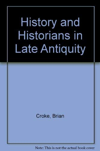 9780080298405: History and Historians in Late Antiquity