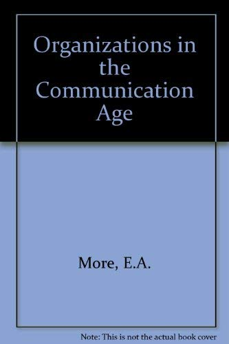 9780080298559: Organisations in the Communications Age: An Introduction to Organisational Communication and Communications Technology for Management