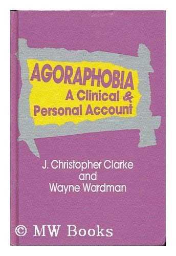 9780080298665: Agoraphobia: A Clinical and Personal Account