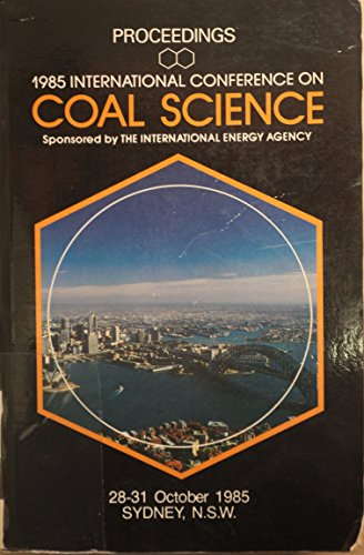 9780080298719: Coal Science 1985: International Conference Proceedings