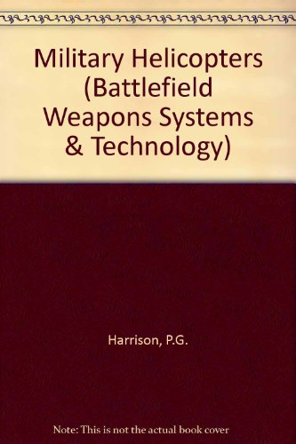 9780080299587: Military Helicopters (Battlefield Weapons Systems & Technology)