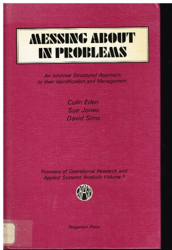 9780080299617: Messing About in Problems: An Informal Structured Approach to Their Identification and Management (Frontiers of operational research and applied systems analysis)