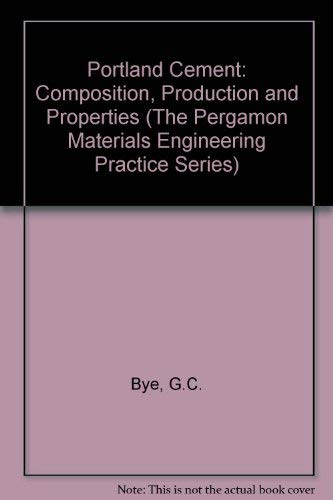 9780080299655: Portland Cement: Composition, Production and Properties (The Pergamon Materials Engineering Practice Series)