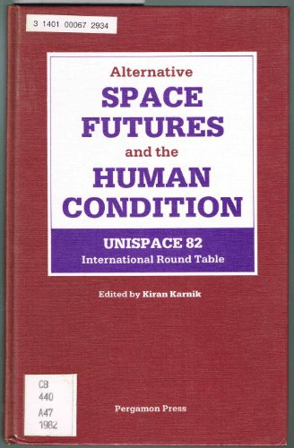 9780080299693: Alternative Space Futures and the Human Condition