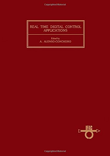 Real Time Digital Control Applications: Proceedings of: Ifac, Ifip Symposium