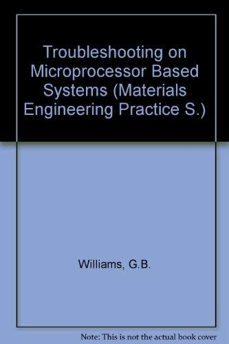 9780080299891: Troubleshooting on Microprocessor Based Systems (The Pergamon materials engineering practice series)