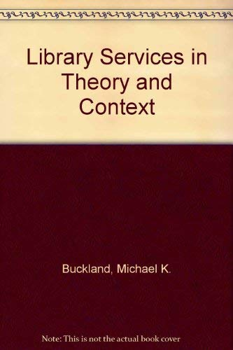 9780080301334: Library Services in Theory and Context