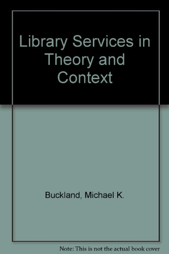9780080301341: Library Services in Theory and Context