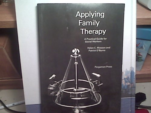 9780080301877: Applying Family Therapy: A Practical Guide for Social Workers (Pergamon International Library of Science, Technology, Engin)