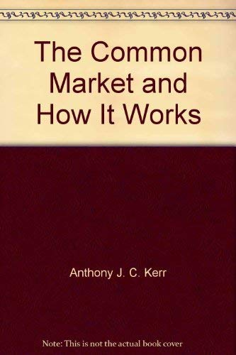 9780080302072: The Common Market and How it Works. Second Edition.