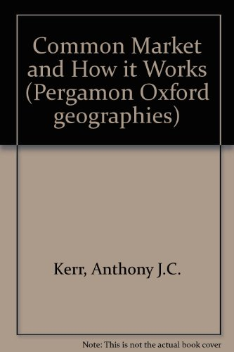 9780080302300: Common Market and How it Works (Pergamon international library of science, technology, engineering, and social studies)