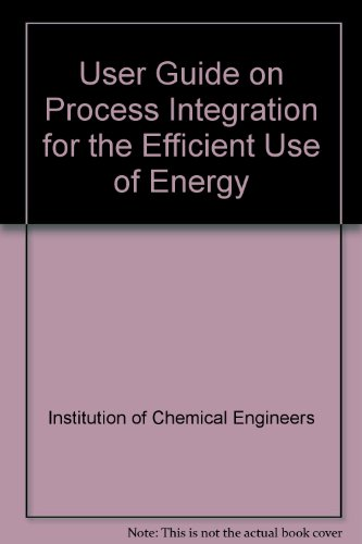 9780080302454: User Guide on Process Integration for the Efficient Use of Energy