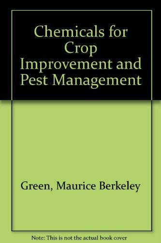 9780080302492: Chemicals for Crop Improvement and Pest Management