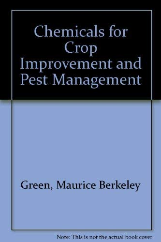 9780080302508: Chemicals for Crop Improvement and Pest Management